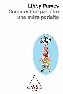 Comment ne pas être une mère parfaite von Purves, Libby | Buch | Zustand gut
