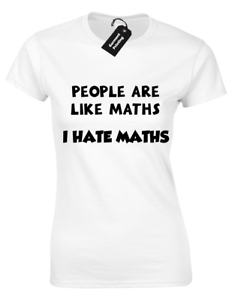 People Are Like Maths Ladies T SHIRT FUNNY Hate Grincheux Teacher Science Big Bang