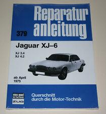 Reparaturanleitung Jaguar XJ 6 (3.4 / 4.2) Serie II + III ab 1975