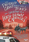 Did President Grant Really Get a Ticket for Speeding in a Horse-Drawn Carriage?: And Other Questions about U.S. Presidents by Sandra Donovan (Hardback, 2011)