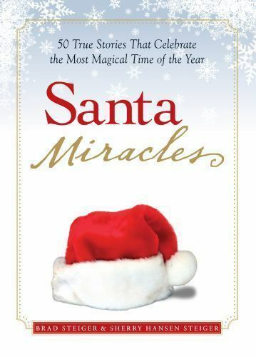 Santa Miracles : 50 True Stories That Celebrate the Most Magical Time of the Yea