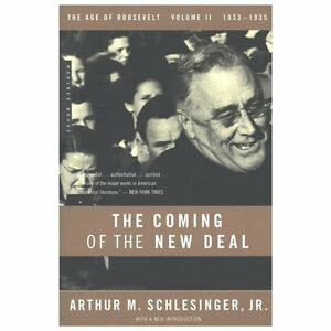 The-Coming-of-the-New-Deal-1933-1935-The-Age-of-Roosevelt-Volume-II-By-Sc