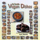 My Favorite Vegan Dishes 9781467039406 by Lori Hatch Paperback