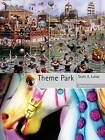 Theme Park by Scott A. Lukas (Paperback, 2008)