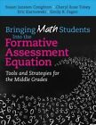 Bringing Math Students into the Formative Assessment Equation: Tools and Strategies for the Middle Grades by Susan Creighton, Cheryl Rose Tobey, Eric Karnowski, Emily R. Fagan (Paperback, 2015)
