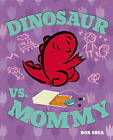 Dinosaur vs. Mommy by Bob Shea (Hardback, 2015)