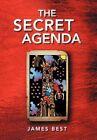 The Secret Agenda by James Best (Hardback, 2012)