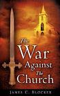 The War Against the Church by James C Blocker (Paperback / softback, 2008)