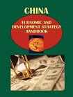 China Economic and Development Strategy Handbook Volume 1 Strategic Information and Developments by International Business Publications, USA (Paperback / softback, 2010)