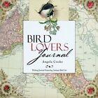 Bird Lovers Journal: Writing Journal Featuring Antique Bird Art by Angela Cooke (Paperback / softback, 2013)
