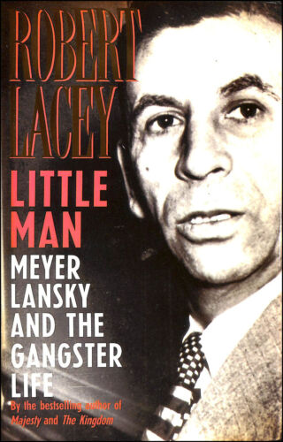 1 of 1 - Little Man: Meyer Lansky and the Gangster Life by Lacey, Robert