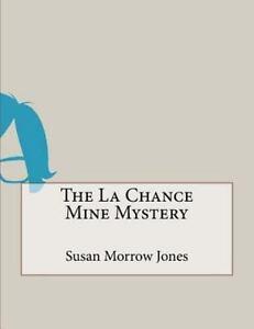 The La Chance Mine Mystery