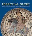 Perpetual Glory: Medieval Islamic Ceramics from the Harvey B. Plotnick Collection by Oya Pancaroglu (Hardback, 2007)