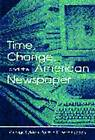 Time, Change and the American Newspaper by Patricia Dennis Witherspoon, George Sylvie (Paperback, 2001)