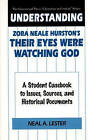 Understanding Zora Neale Hurston's  Their Eyes Were Watching God : A Student Casebook to Issues, Sources and Historical Documents by Neal A. Lester (Hardback, 1999)
