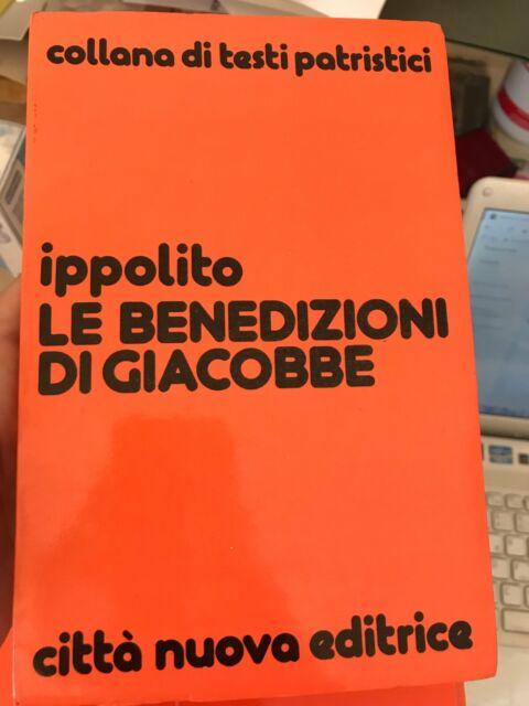 IPPOLITO - LE BENEDIZIONI DI GIACOBBE - CITTà NUOVA ED. - 1982