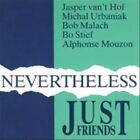 Nevertheless * by Bob Malach/Just Friends (Vinyl, Mar-2012, In + Out Records)