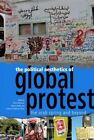 The Political Aesthetics of Global Protest: The Arab Spring and Beyond by Edinburgh University Press (Paperback, 2014)