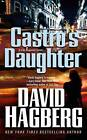 Castro's Daughter by David Hagberg (Paperback / softback, 2013)