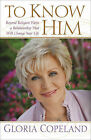 To Know Him: Beyond Religion Waits a Relationship That Will Change Your Life by Gloria Copeland (Paperback, 2008)