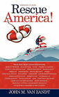 Rescue America! by John M Van Zandt (Hardback, 2011)