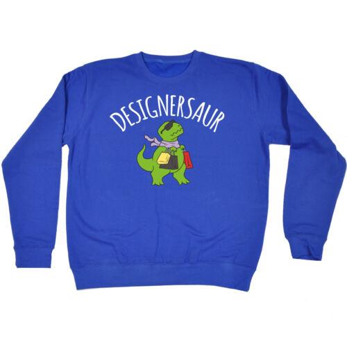 Designersaur Designer T-Rex SWEATSHIRT birthday gift fashion sassy diva glam