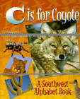C Is for Coyote: A Southwest Alphabet Book by Andrea Helman, Gavriel Jecan (Hardback, 2002)