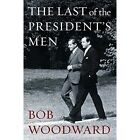 The Last of the President's Men by Bob Woodward (Paperback, 2016)