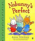 Nobunny's Perfect by Anna Dewdney (Paperback / softback, 2010)