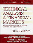 Technical Analysis of the Financial Markets: A Comprehensive Guide to Trading Methods and Applications by John J. Murphy (Paperback, 1998)
