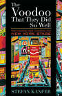 The Voodoo That They Did So Well: The Wizards Who Invented the New York Stage by Stefan Kanfer (Hardback, 2007)