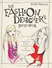 The Fashion Designer's Sketchbook: Inspiration, Design Development and Presentation by Sharon Rothman (Paperback, 2016)