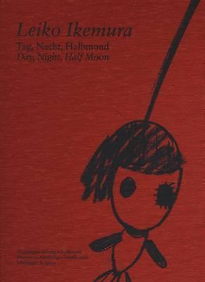 Leiko Ikemura: Day, Night, Half Moon by Scheidegger und Spiess AG, Verlag...