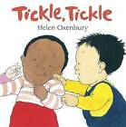 Tickle, Tickle: A First Book for Babies by Helen Oxenbury (Board book, 2009)