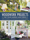 Woodwork Projects for Your Garden and Porch: Simple, Functional, and Rustic Decor You Can Build Yourself by Mattias Wenblad (Hardback, 2016)