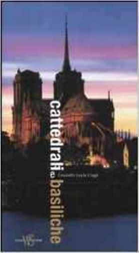 Cattedrali e basiliche di Graziella Leyla Ciagà Libro Nuovo