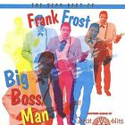 Big Boss Man: The Very Best of Frank Frost by Frank Frost (CD, Mar-2006, Collectables)