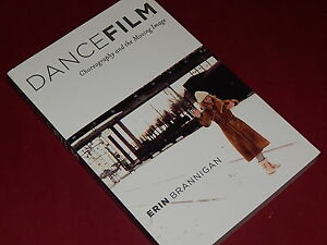 DANCEFILM-Choreography-and-the-Moving-Image-by-Erin-Brannigan-Signed