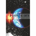 If Saving The Earth 9781449044008 by John Talbot Ross Paperback