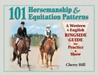 101 Horsemanship and Equitation Patterns by Cherry Hill (Spiral bound, 1999)