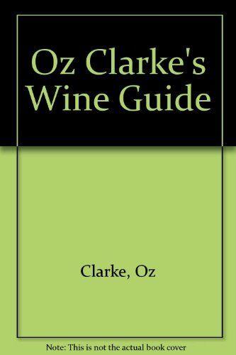 OZ CLARKE'S WINE GUIDE 1993,Oz Clarke