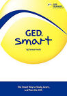 GED Smart: The Smart Way to Study, Learn, and Pass the GED by Teresa Perrin (Paperback / softback)