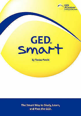 1 of 1 - NEW GED Smart: The Smart Way to Study, Learn, and Pass the GED by Teresa Perrin