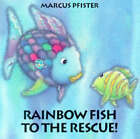 Rainbow Fish to the Rescue by Marcus Pfister (Board book, 1998)