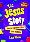 Messy Readings the Jesus Story: Told Through 25 Readings from the Bible by Mrs Lucy Moore (Paperback, 2014)