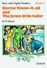 Start with English Readers: Grade 5:  Doctor Know-it-all ,  The Brave Little Tailor by D. H. Howe, Rosemary Border, Felicity Hopkins (Paperback, 1985)