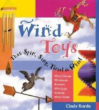 Wind Toys That Spin, Sing, Twirl and Whirl by Cindy Burda (2000, Paperback)