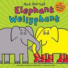 Elephant Wellyphant by Nick Sharratt (Paperback, 2008)
