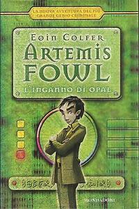 ARTEMIS-FOWL-L-039-INGANNO-DI-OPAL-Eoin-Colfer-MONDADORI-2005
