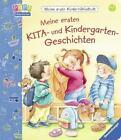 Meine ersten KITA- und Kindergarten-Geschichten von Sandra Grimm (2016, Gebundene Ausgabe)
